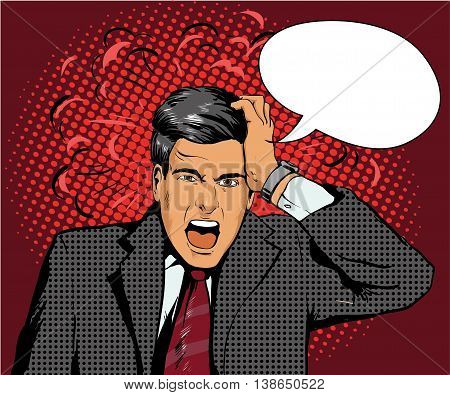 Businessman in panic of the financial crisis or business failure. Vector illustration in pop art retro style. Man with speech bubble.