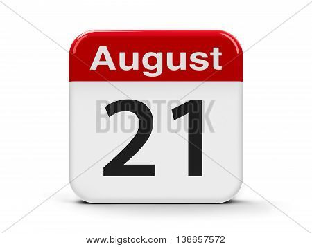 Calendar web button - The Twenty First of August three-dimensional rendering 3D illustration