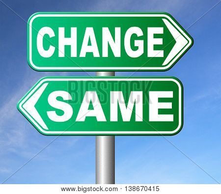 change same repeat the old or innovate and go for progress in your life career or a new relationship break with bad habits stagnation or improvement and evolution road sign  3D illustration