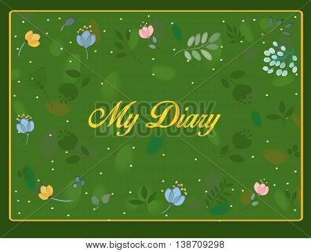 My diary inscription with floral background. Watercolor flowers and plants. Vector Illustration