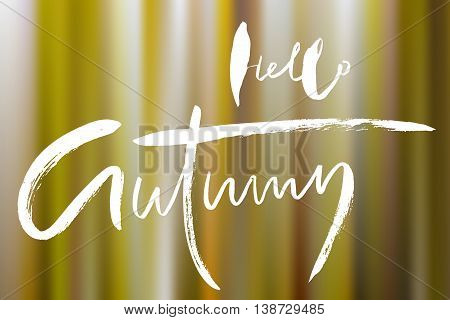 Vector blurred autumn landscape background with typography text. Hello Autumn. Handdrawn calligraphy inspiration