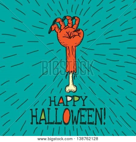 Halloween card with hand drawn dead man's arm on turquoise background. Vector hand drawn illustration.