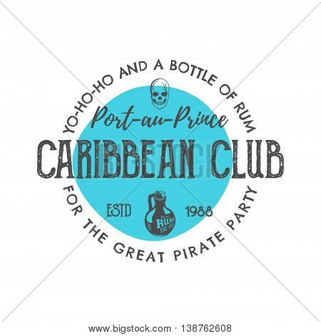 Vintage handcrafted label, emblem. Caribbean club logo template. Sketching filled style. Pirate and sea symbols - old rum bottle, pirate skull. Isolated on white. Retro stamp and patch. Vector.