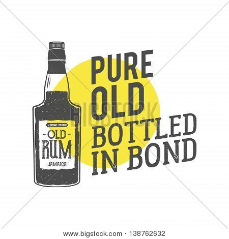 Vintage handcrafted label, emblem with old rum bottle and vector slogan - pure old bottled in bond. Sketching filled style. Typography design for advertising, tee. Isolated on yellow shape. Vector.