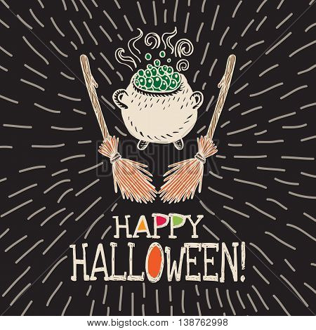 Halloween card with hand drawn witch's cauldron and broom on black background. Vector hand drawn illustration.