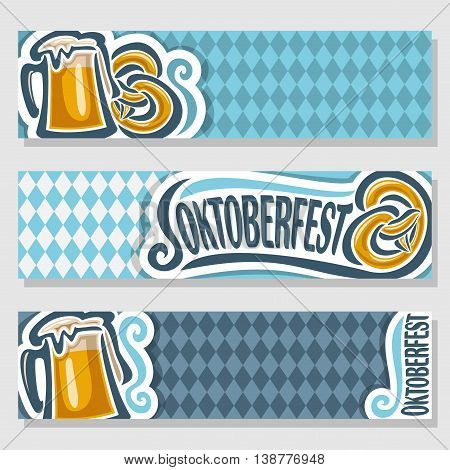 Vector logo ticket invitation for oktoberfest,3 isolated flat horizontal banners: pint beer mug lager pretzel. Bavarian Oktoberfest pattern flag white blue rhombus. Beer cup alcohol drink with Pretzel