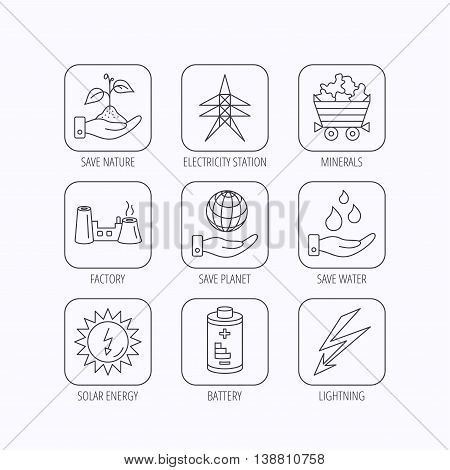 Save nature, planet and water icons. Minerals, lightning and solar energy linear signs. Battery, factory and electricity station icons. Flat linear icons in squares on white background. Vector