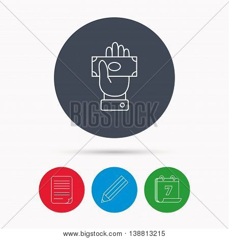 Money icon. Cash in giving hand sign. Payment symbol. Calendar, pencil or edit and document file signs. Vector