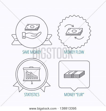 Banking, cash money and statistics icons. Money flow, save money linear sign. Award medal, star label and speech bubble designs. Vector