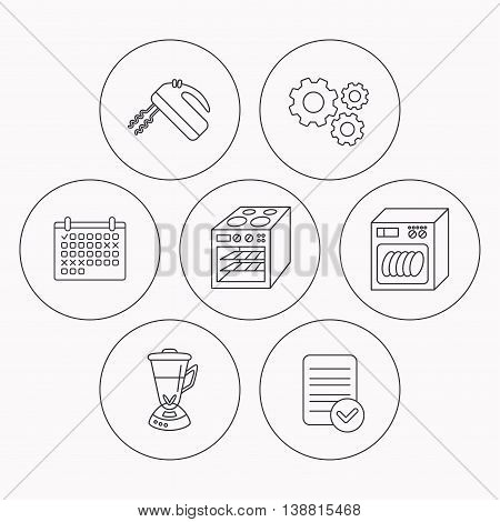 Dishwasher, oven and mixer icons. Blender linear sign. Check file, calendar and cogwheel icons. Vector