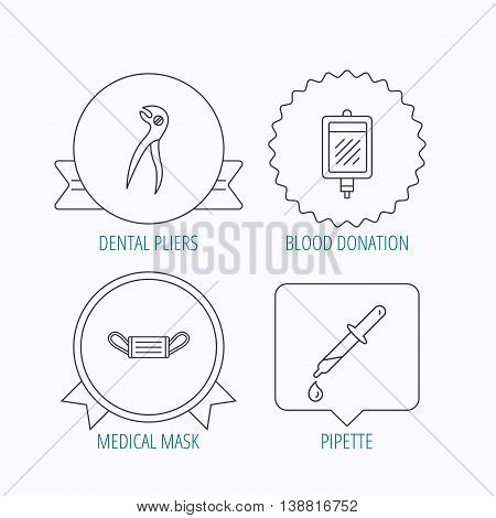 Medical mask, blood and dental pliers icons. Pipette linear sign. Award medal, star label and speech bubble designs. Vector