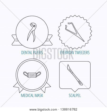 Medical mask, scalpel and dental pliers icons. Eyebrow tweezers linear sign. Award medal, star label and speech bubble designs. Vector
