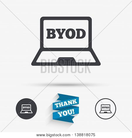 BYOD sign icon. Bring your own device symbol. Laptop icon. Flat icons. Buttons with icons. Thank you ribbon. Vector