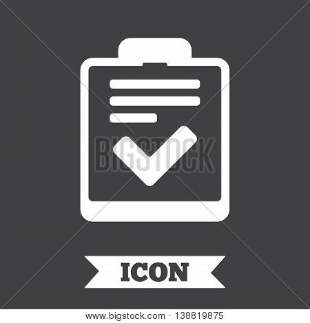 Checklist sign icon. Control list symbol. Survey poll or questionnaire feedback form. Graphic design element. Flat checklist symbol on dark background. Vector