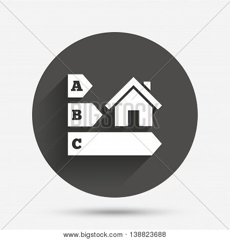 Energy efficiency sign icon. House building symbol. Circle flat button with shadow. Vector