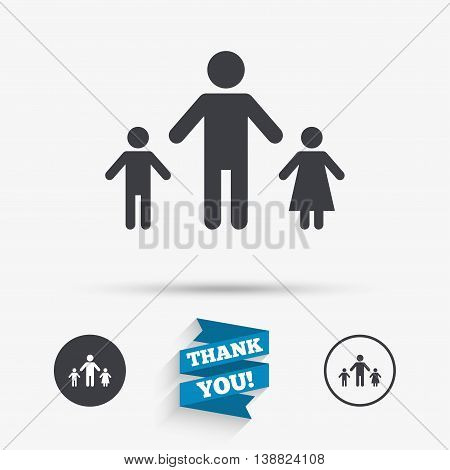 One-parent family with two children sign icon. Father with son and daughter symbol. Flat icons. Buttons with icons. Thank you ribbon. Vector
