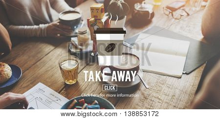 Take Away To Go Coffee Caffeine Concept