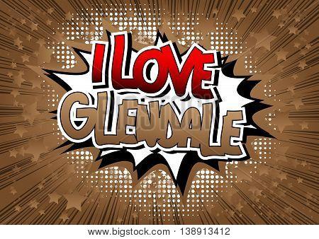 I Love Glendale - Comic book style word.