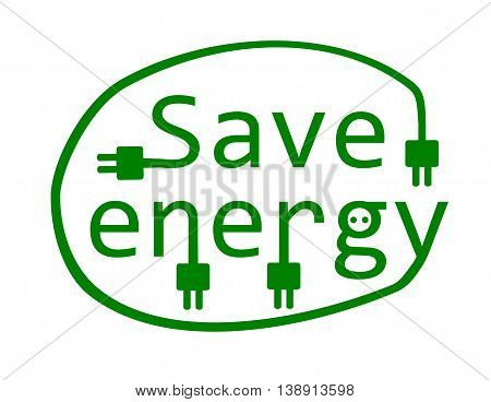 Save energy - vector illustration. Eco slogan.