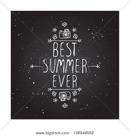 Hand-sketched summer element with camera, shell and starfish on blackboard background. Text - Best summer ever