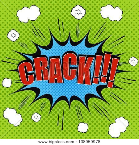 Crack comic bubble text. Pop art style. The cartoon with blot, exploding clouds, sound effects and halftone background. Template for web and mobile applications
