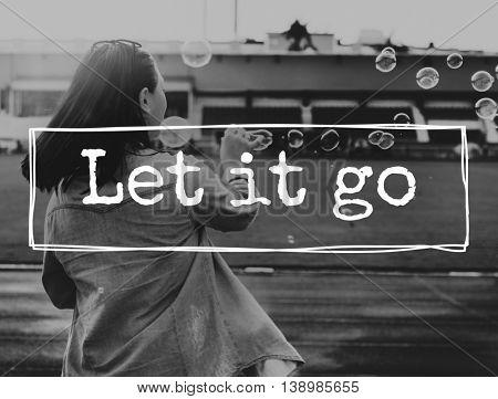 Let It Go Attitude Emotion Relief Unhappy Forgive Concept