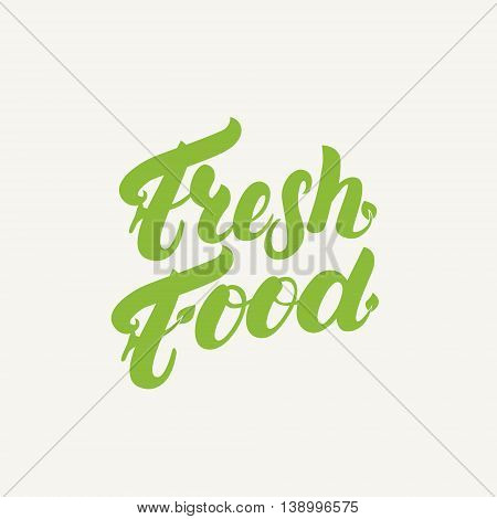 Fresh food hand written lettering logotype, label, badge. Modern brush calligraphy. Vector illustration.
