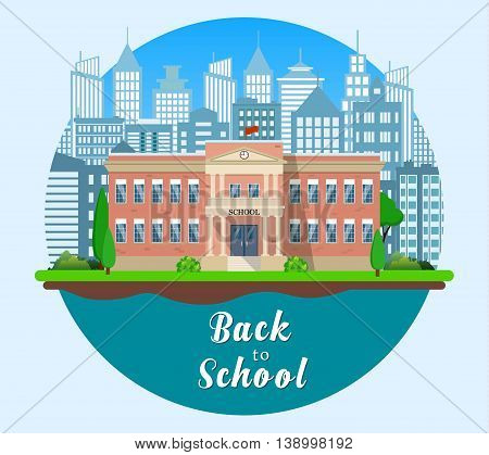 Welcome back to school. Building on the background of the city. Vector illustration in flat style