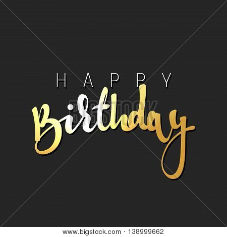 Happy birthday calligraphic inscription handmade. Greeting card template design for birthday. Festive banner birthday