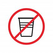 Say No To Plastic Glass Red Prohibition Sign. Say No To Plastic Cup Pollution. Save Environment And  poster