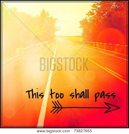 Inspirational Typographic Quote - This too Shall pass