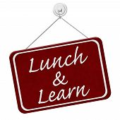 "picture of lunch  - ""Lunch and Learn"" Sign A red sign with the word Lunch and Learn isolated on a white background - JPG"