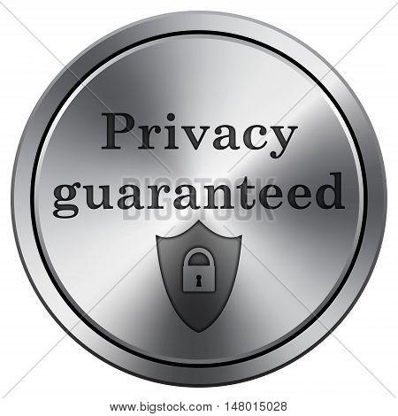 Privacy Guaranteed Icon. Round Icon Imitating Metal.