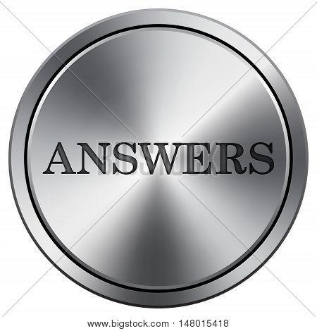 Answers Icon. Round Icon Imitating Metal.