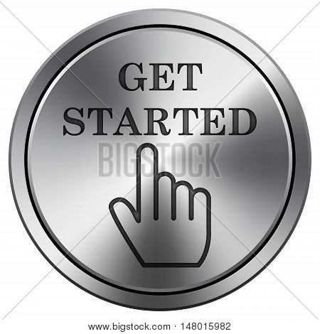 Get Started Icon. Round Icon Imitating Metal.