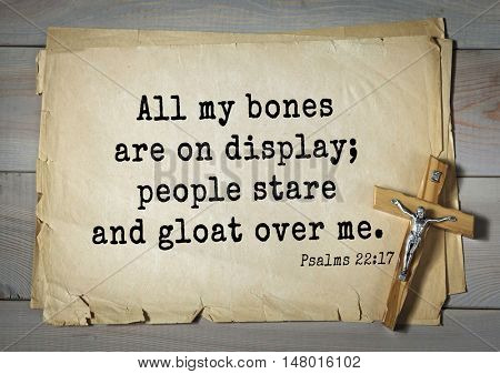 TOP-1000.  Bible verses from Psalms.All my bones are on display; people stare and gloat over me.