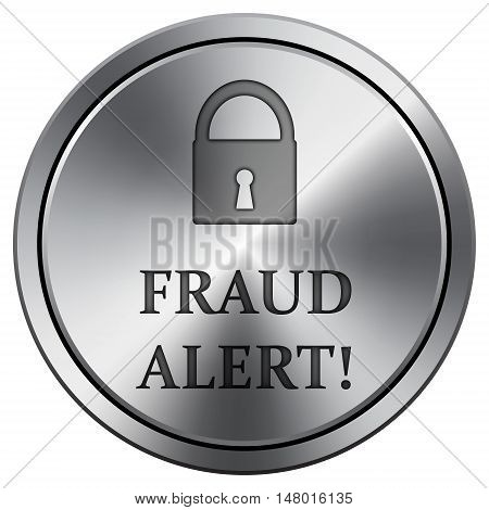 Fraud Alert Icon. Round Icon Imitating Metal.