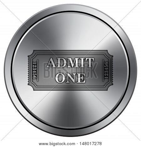 Admin One Ticket Icon. Round Icon Imitating Metal.