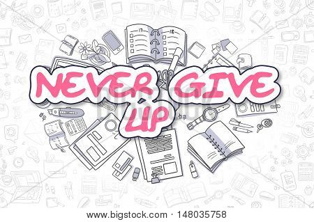 Never Give Up - Hand Drawn Business Illustration with Business Doodles. Magenta Word - Never Give Up - Cartoon Business Concept.