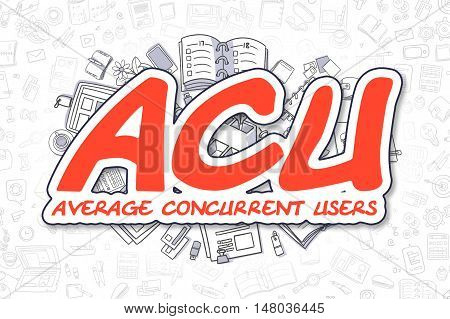 ACU - Average Concurrent Users - Hand Drawn Business Illustration with Business Doodles. Red Inscription - ACU - Average Concurrent Users - Doodle Business Concept.