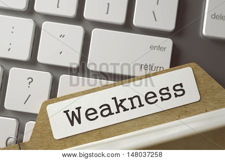 Weakness Concept. Word on Folder Register of Card Index. Index Card Lays on Modern Metallic Keyboard. Closeup View. Blurred Toned Image. 3D Rendering.
