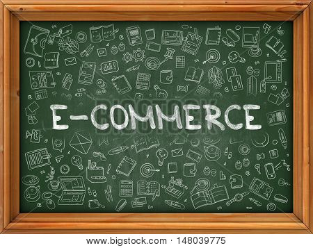 Hand Drawn E-Commerce on Green Chalkboard. Hand Drawn Doodle Icons Around Chalkboard. Modern Illustration with Line Style.