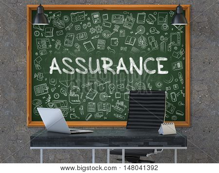 Hand Drawn Assurance on Green Chalkboard. Modern Office Interior. Dark Old Concrete Wall Background. Business Concept with Doodle Style Elements. 3D.