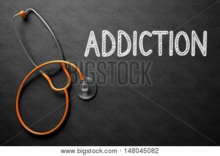 Medical Concept: Top View of Orange Stethoscope on Black Chalkboard with Medical Concept - Addiction. Medical Concept: Addiction - Text on Black Chalkboard with Orange Stethoscope. 3D Rendering.