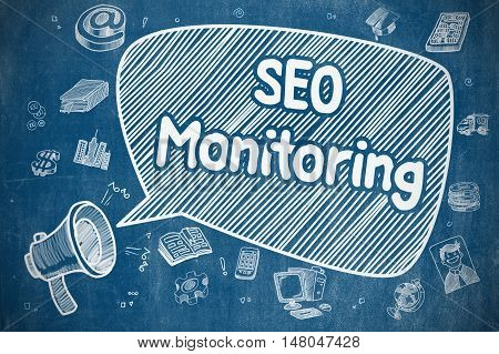 Business Concept. Megaphone with Phrase SEO Monitoring. Doodle Illustration on Blue Chalkboard. SEO Monitoring on Speech Bubble. Hand Drawn Illustration of Shouting Megaphone. Advertising Concept.