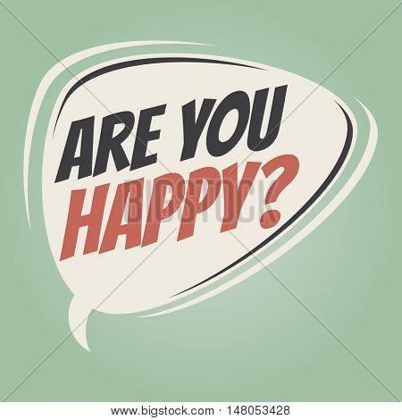 are you happy retro speech balloon