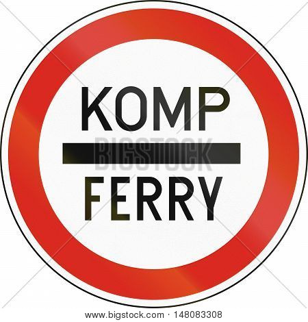 Road Sign Used In Hungary - Stop For Boarding On Ferry. Komp Means Ferry In Hungarian