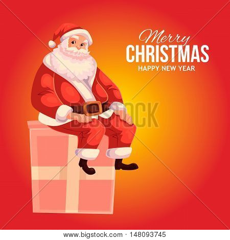 Cartoon style Santa Claus sitting on a gift box, Christmas vector greeting card. Full length portrait of Santa sitting on a present box on red background, greeting card template for Christmas eve