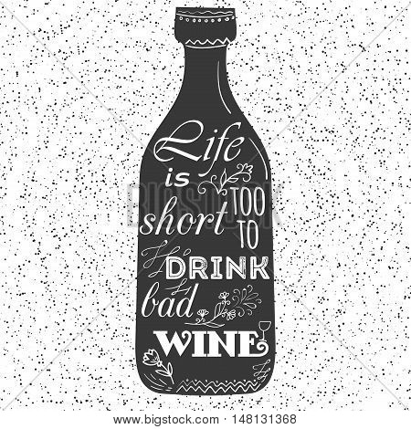 Wine bottle with lettering. Design for wine list, wine menu, retro poster. Life is wine. Wine festival.