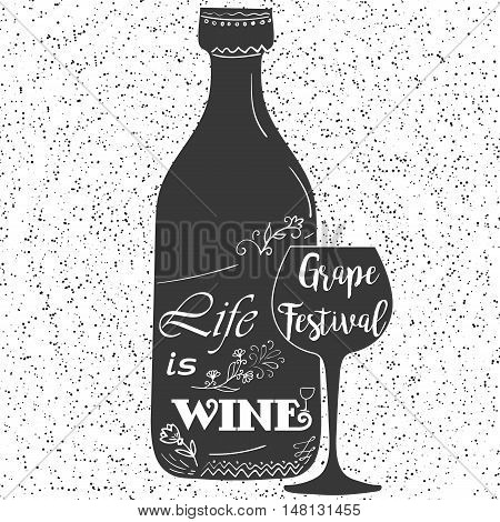 Wine bottle with wine glass. Lettering for wine list, wine menu, retro poster. Life is wine. Wine festival.
